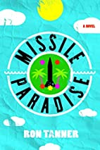 Missile Paradise by Ron Tanner