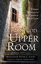 Meeting God in the Upper Room: Three Moments…