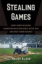 Stealing Games: How John McGraw Transformed…