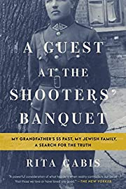 A Guest at the Shooters' Banquet: My…