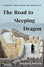 The Road to Sleeping Dragon: Learning China…