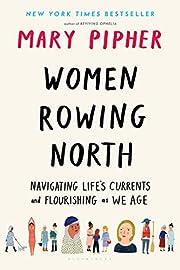 Women Rowing North: Navigating Life's…