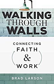 Walking Through Walls: Connecting Faith and…