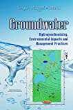 Groundwater : Hydrogeochemistry, environmental impacts and management
