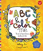 ABC & Color Me: The art of hand-lettered…