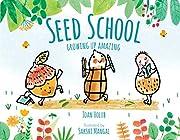 Seed School: Growing Up Amazing por Joan…