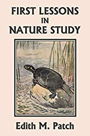 First Lessons in Nature Study (Yesterday's…