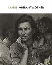 Dorothea Lange: Migrant Mother af Sarah…