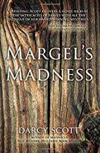 Margel's Madness by Darcy Scott