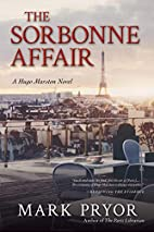The Sorbonne Affair: A Hugo Marston Novel by…