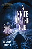 A knife in the fog : a mystery featuring Margaret Harkness and Arthur Conan Doyle / by Bradley Harper