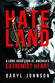 Hateland: A Long, Hard Look at America's…