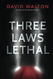 Three Laws Lethal de David Walton