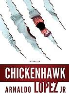 Chickenhawk by Arnaldo Lopez