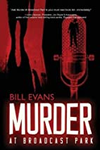 Murder at Broadcast Park by Bill Evans