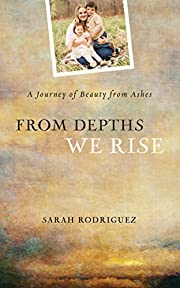 From Depths We Rise: A Journey of Beauty…
