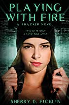 Playing with Fire: A #Hacker Novel (The…