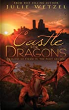 A Castle for Dragons: Dragons Of Eternity -…