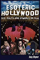 Esoteric Hollywood:: Sex, Cults and Symbols…