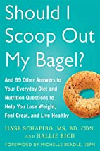Should I Scoop Out My Bagel?: And 99 Other…