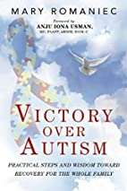 Victory over Autism: Practical Steps and…