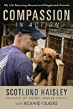 Compassion in action : My life rescuing abused and neglected animals