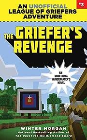 The Griefer's Revenge: An Unofficial League…