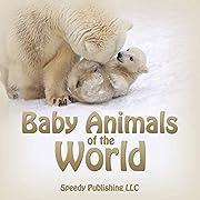 Baby Animals Of The World av Speedy…