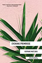 Evening Primrose by Kopano Matlwa