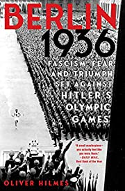 Berlin 1936: Fascism, Fear, and Triumph Set…