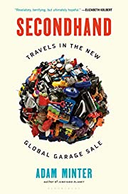 Secondhand: Travels in the New Global Garage…
