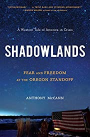 Shadowlands: Fear and Freedom at the Oregon…