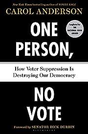 One Person, No Vote: How Voter Suppression…