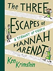 The Three Escapes of Hannah Arendt: A…