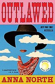 Outlawed af Anna North