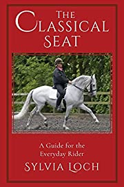 The Classical Seat: A Guide for the Everyday…