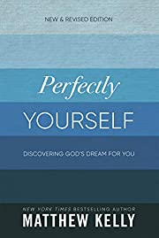 Perfectly Yourself: Discovering God's Dream…