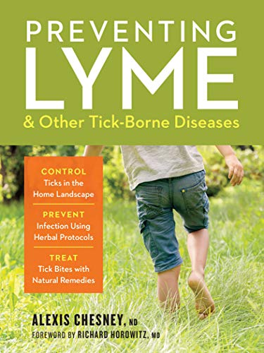 Preventing Lyme & Other Tick-Borne Diseases by Alexis Chesney