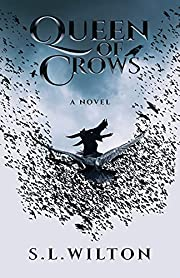 Queen of Crows de S L Wilton
