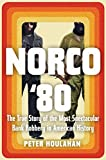 Norco '80: The True Story of the Most…