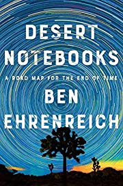Desert Notebooks: A Road Map for the End of…