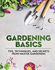 Gardening Basics: Tips, Techniques, and…