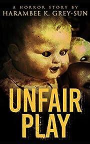 Unfair Play: A Horror Story av Harambee K.…