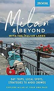 Moon Milan & Beyond: With the Italian Lakes:…