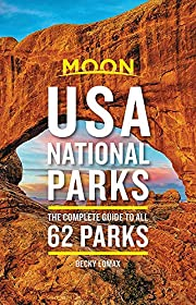 Moon USA National Parks: The Complete Guide…