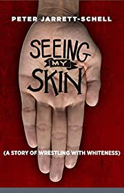 Seeing My Skin: A Story of Wrestling With…