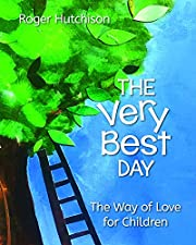 The Very Best Day: The Way of Love for…