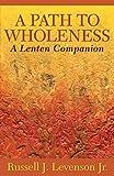 A Path to Wholeness: A Lenten Companion av…