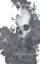 A Change of Worlds by Josh Aterovis