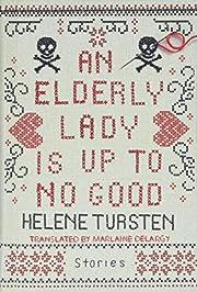 An Elderly Lady Is Up to No Good av Helene…